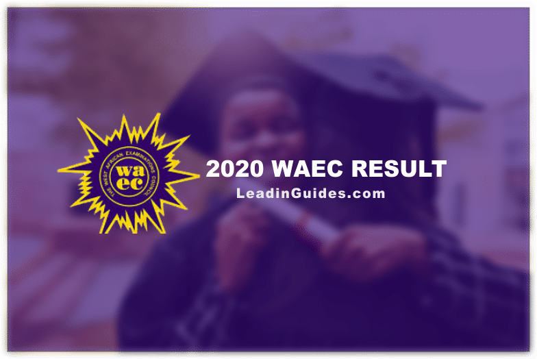 2020 WAEC Result details at LeadinGuides