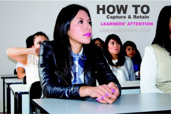 How to Capture and Retain Learners' Attention